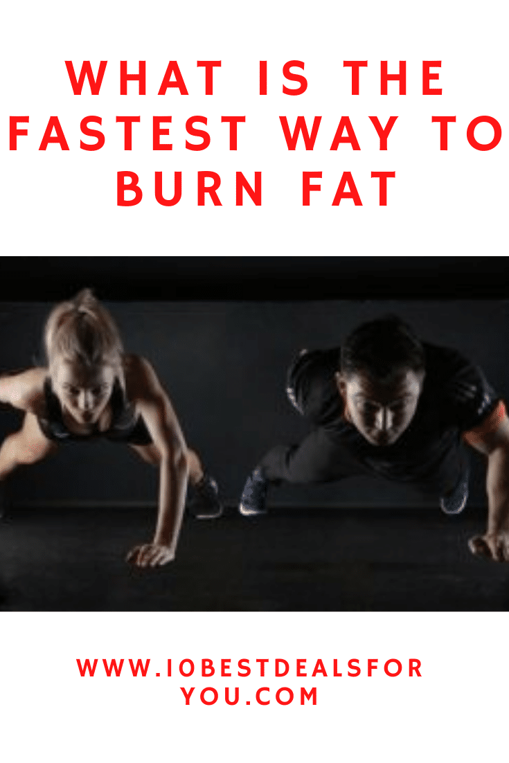 what-is-the-fastest-way-to-burn-fat